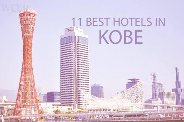 11 Best Hotels in Kobe