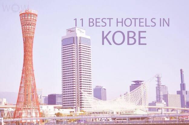 11 Best Hotels in Kobe