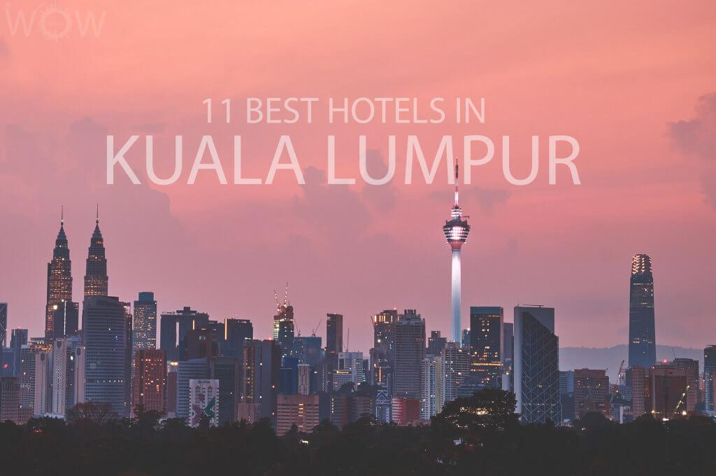 11 Best Hotels in Kuala Lumpur