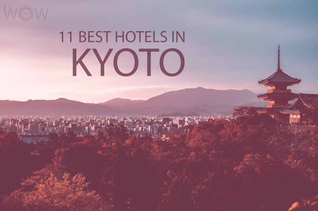 11 Best Hotels in Kyoto