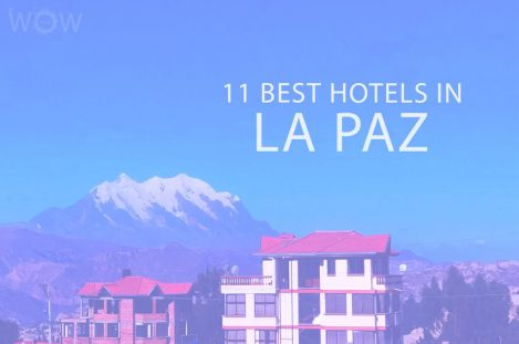 11 Best Hotels in La Paz