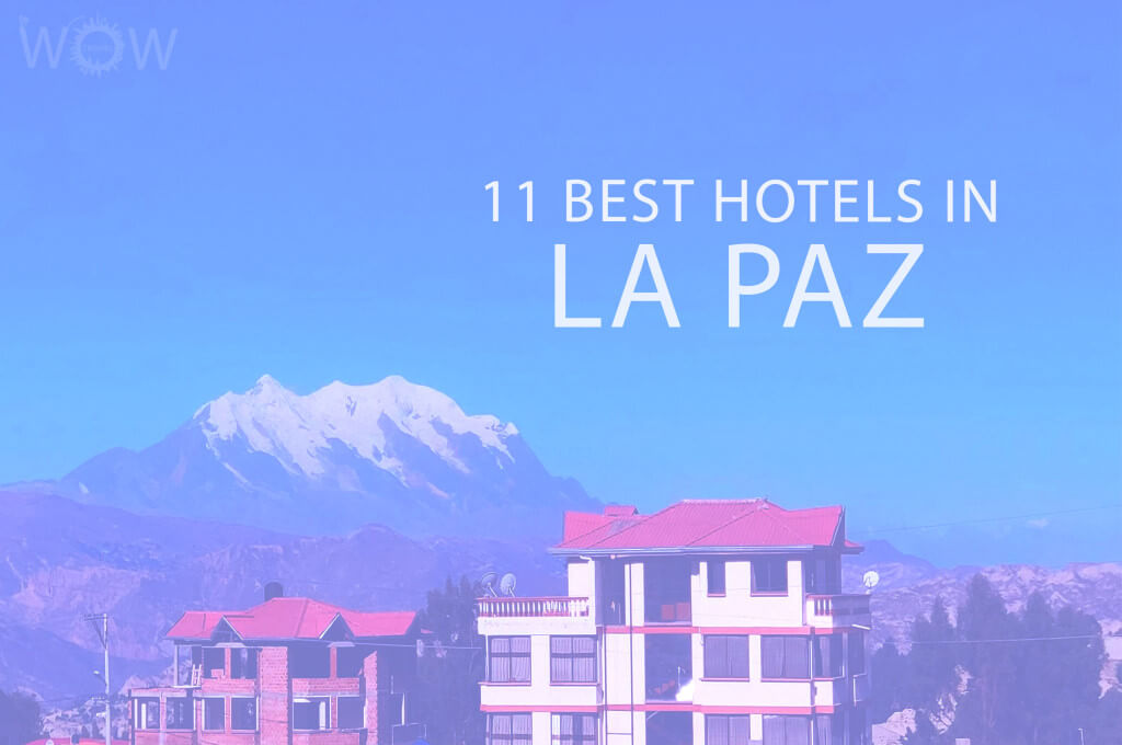 11 Best Hotels in La Paz