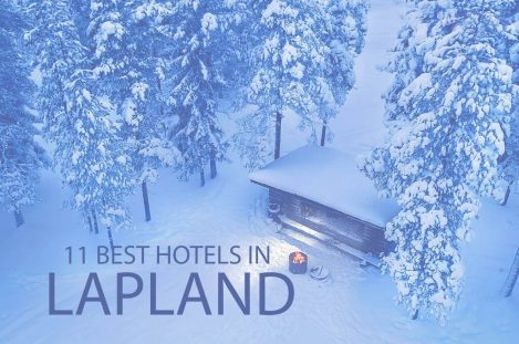11 Best Hotels in Lapland