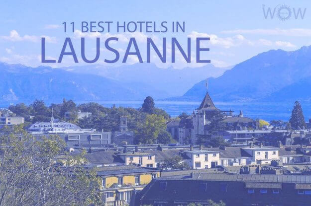 11 Best Hotels in Lausanne