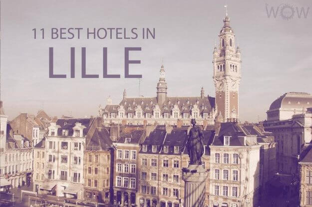 11 Best Hotels in Lille