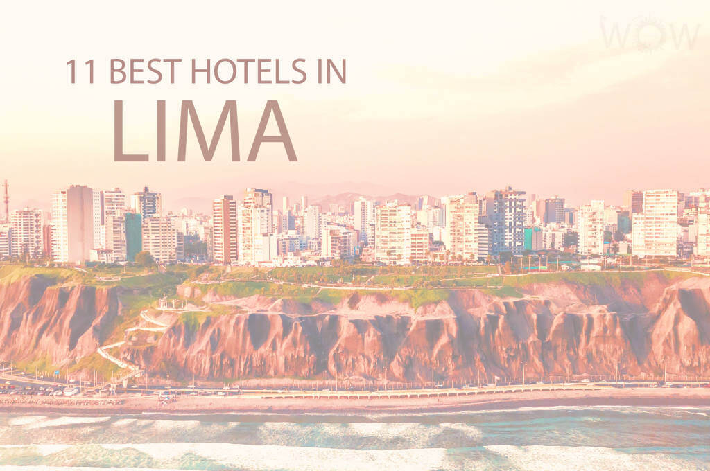 11 Best Hotels in Lima