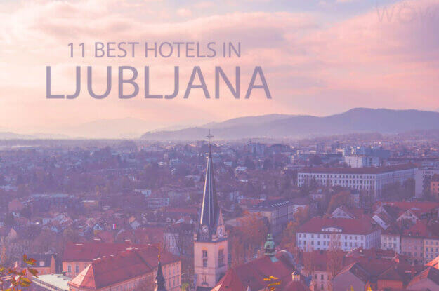 11 Best Hotels in Ljubljana