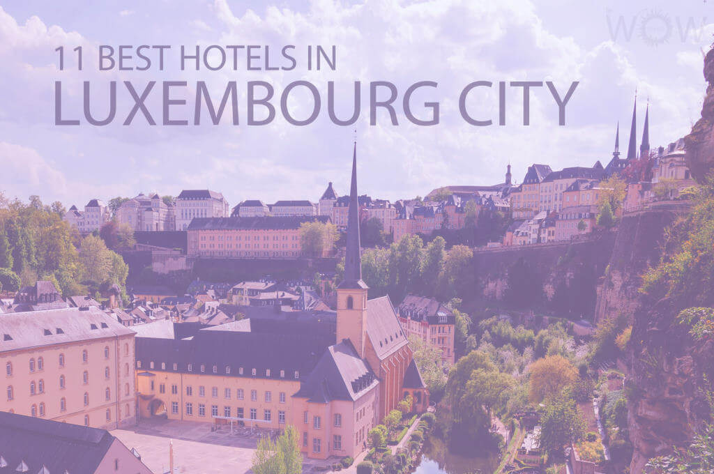 11 Best Hotels in Luxembourg City