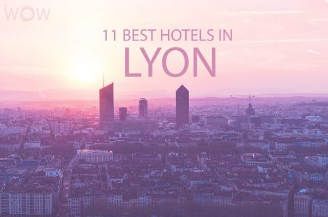 11 Best Hotels in Lyon
