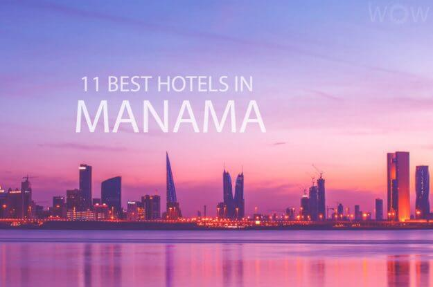 11 Best Hotels in Manama