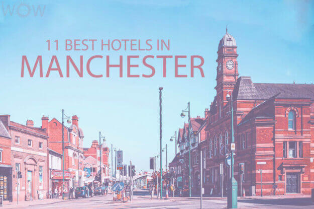 11 Best Hotels in Manchester
