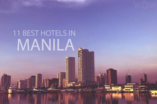 11 Best Hotels in Manila