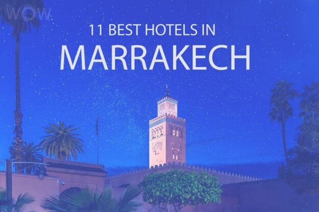 11 Best Hotels in Marrakech