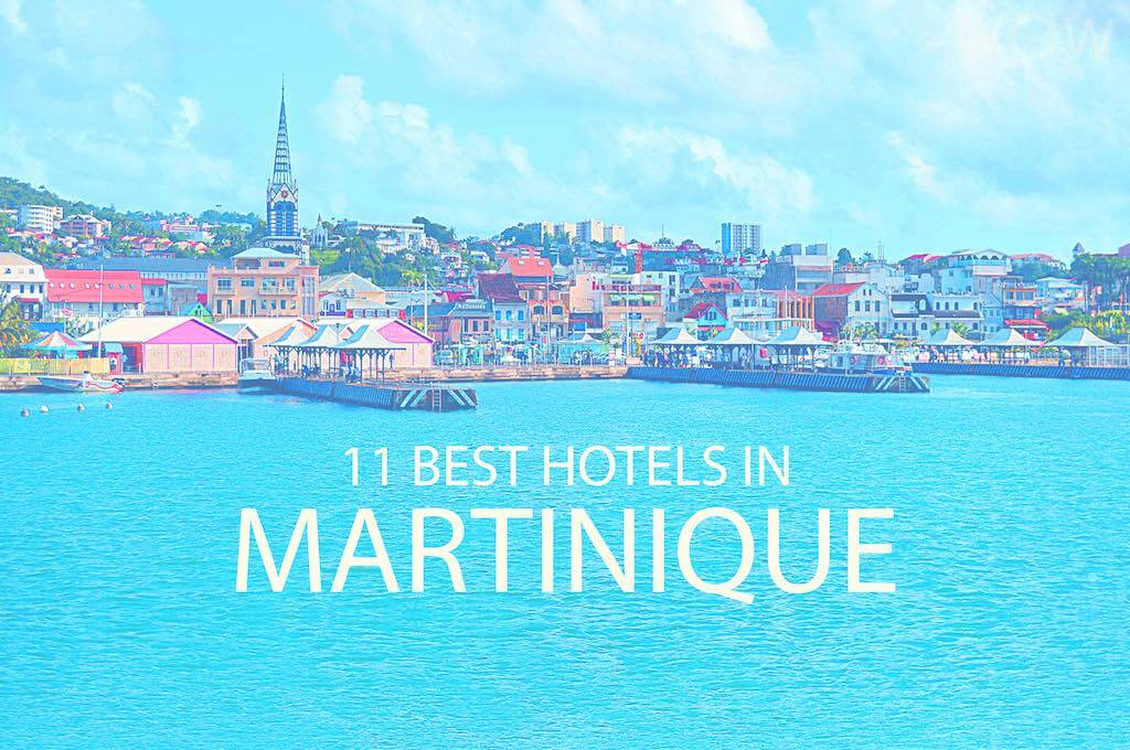 11 Best Hotels in Martinique
