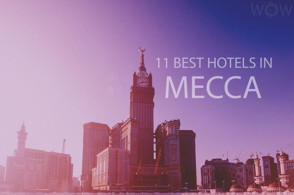 11 Best Hotels in Mecca