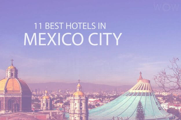11 Best Hotels in Mexico City