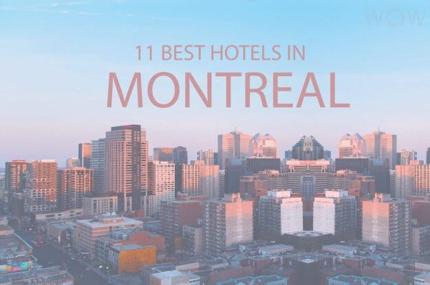 11 Best Hotels in Montreal