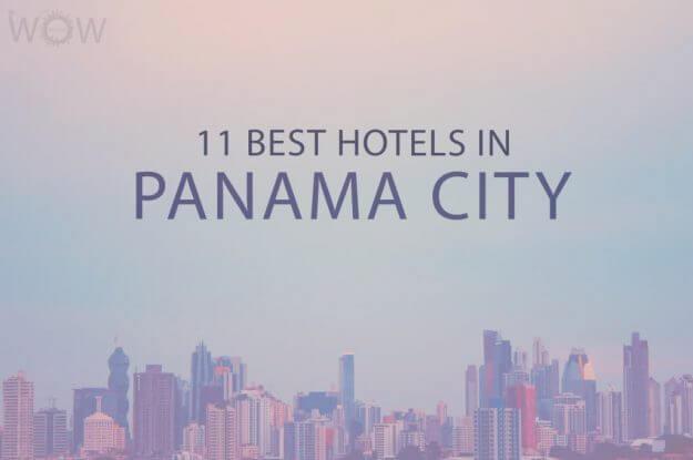 11 Mejores Hoteles en la Ciudad de Panamá