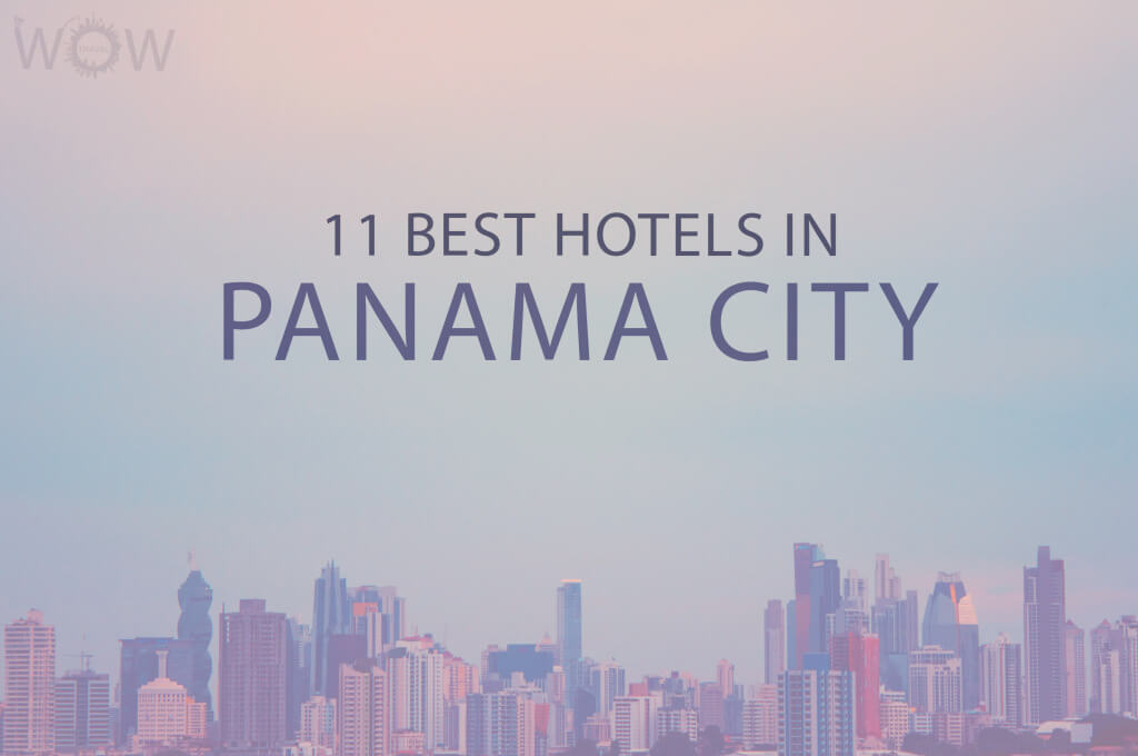 11 Best Hotels in Panama City