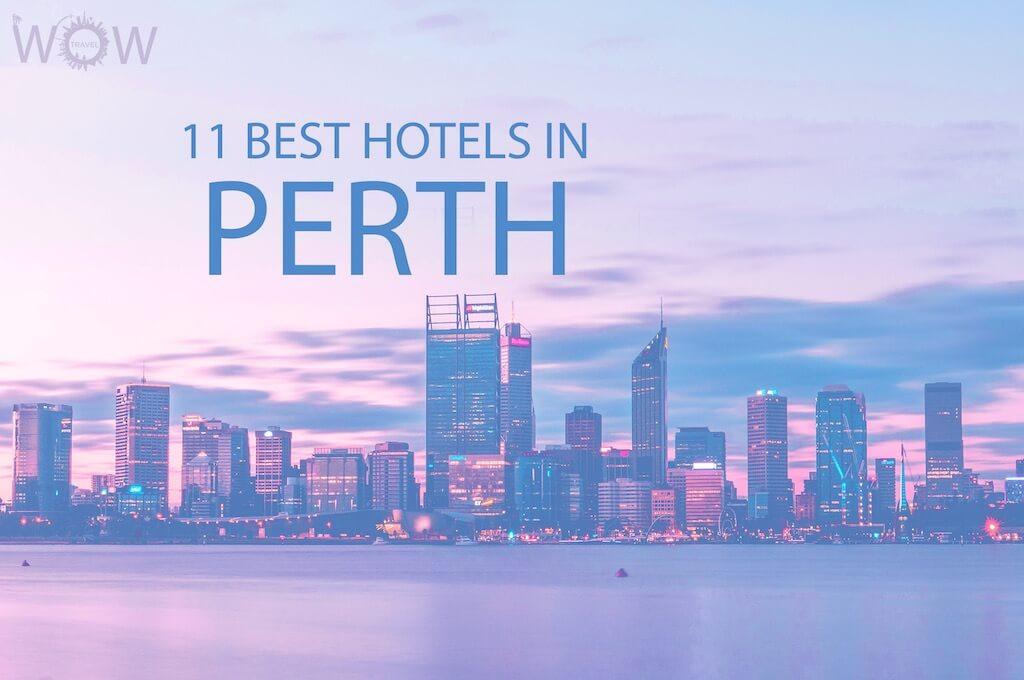11 Best Hotels in Perth