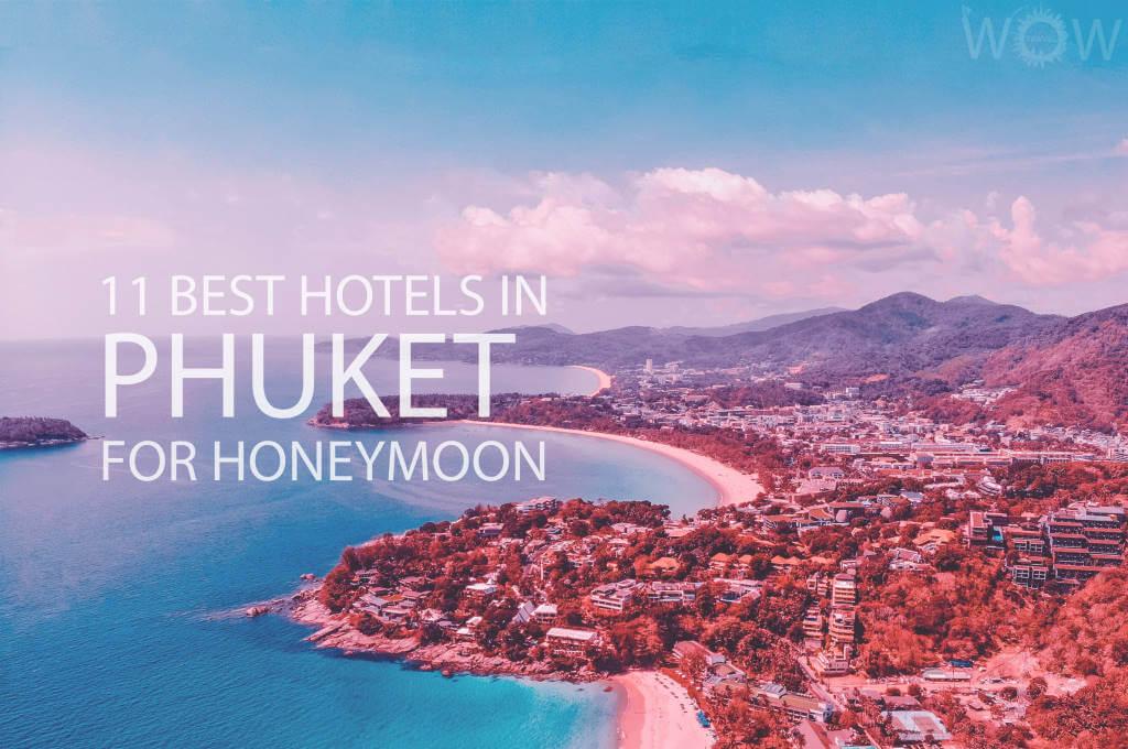 11 Best Hotels in Phuket for Honeymoon
