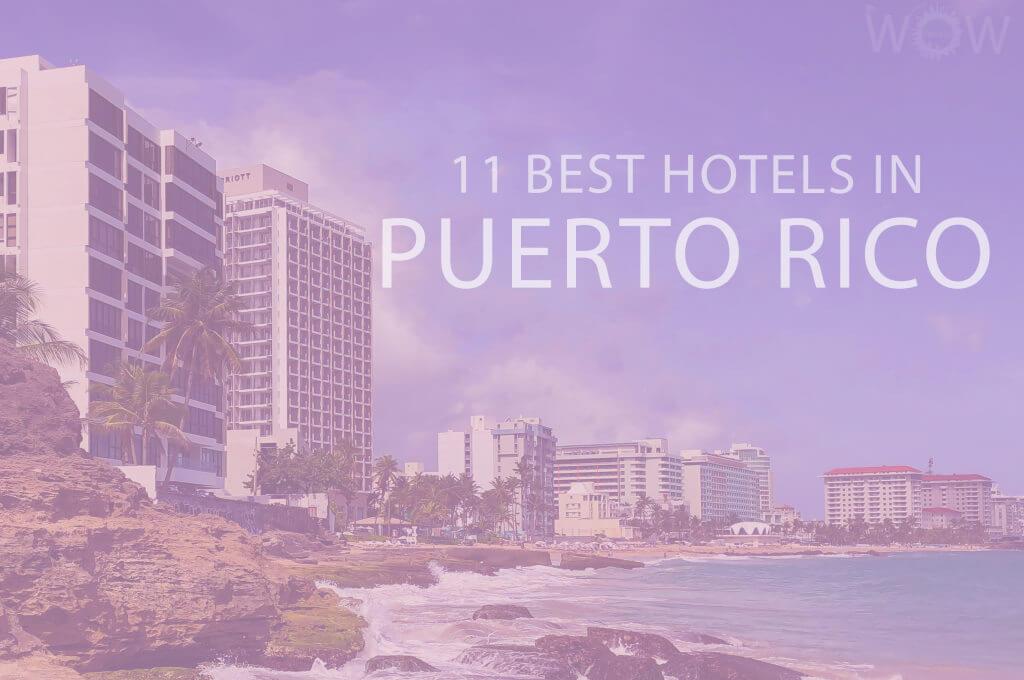 11 Best Hotels in Puerto Rico