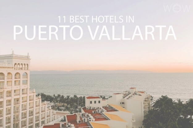 11 Best Hotels in Puerto Vallarta