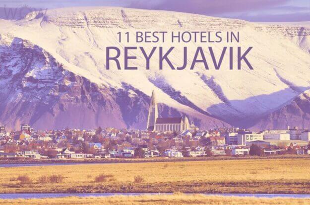 11 Best Hotels in Reykjavik