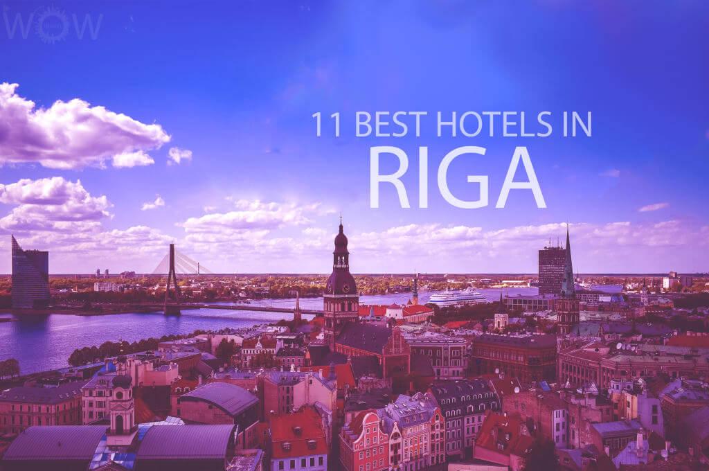 11 Best Hotels in Riga