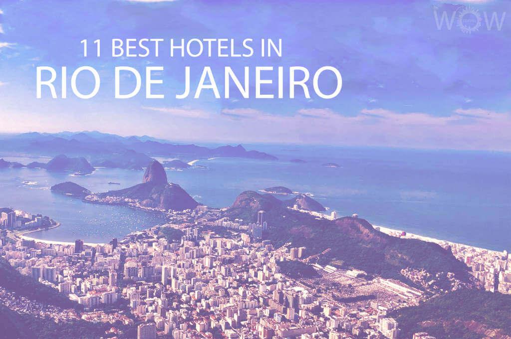 11 Best Hotels in Rio De Janeiro