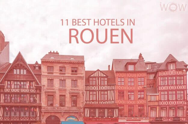 11 Best Hotels in Rouen