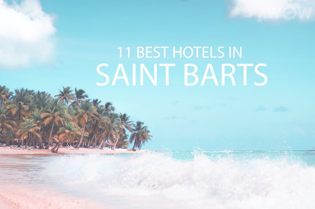 11 Best Hotels in Saint Barts