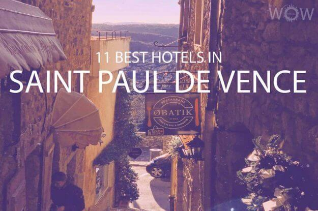 11 Best Hotels in Saint Paul De Vence