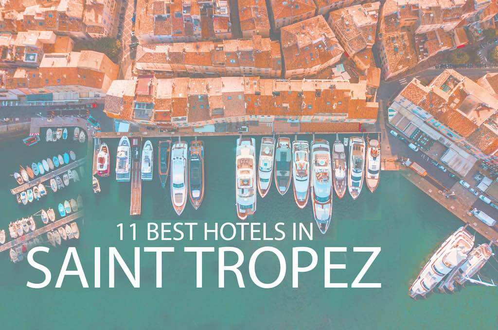 11 Best Hotels in Saint Tropez