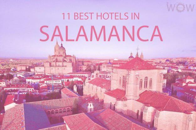 11 Best Hotels in Salamanca