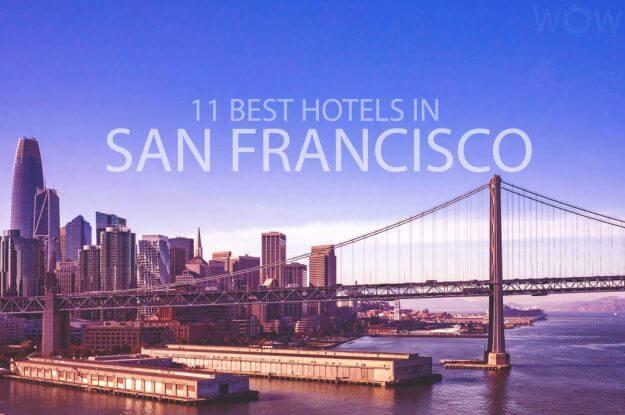 11 Best Hotels in San Francisco