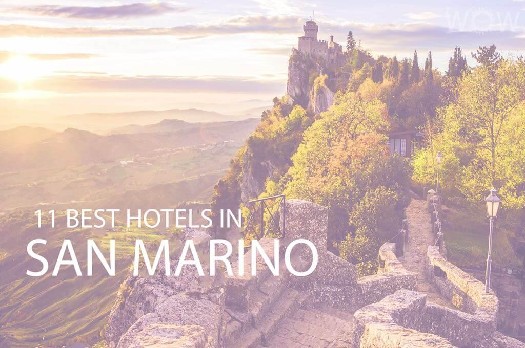 11 Best Hotels in San Marino