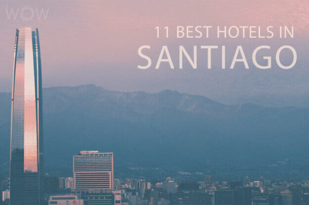 11 Best Hotels in Santiago, Chile