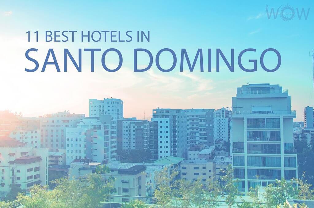 11 Best Hotels in Santo Domingo