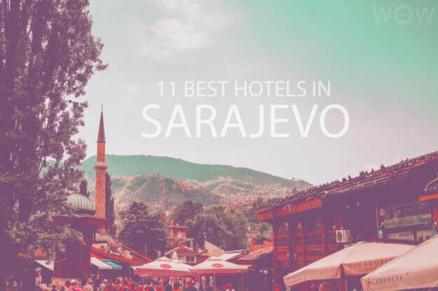 11 Best Hotels in Sarajevo