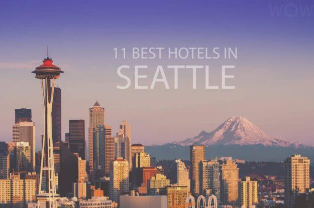 11 Best Hotels in Seattle