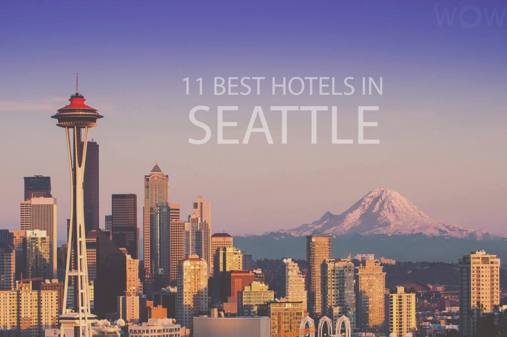 11 Best Hotels in Seattle