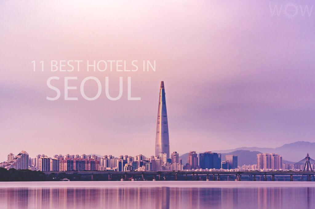 11 Best Hotels in Seoul