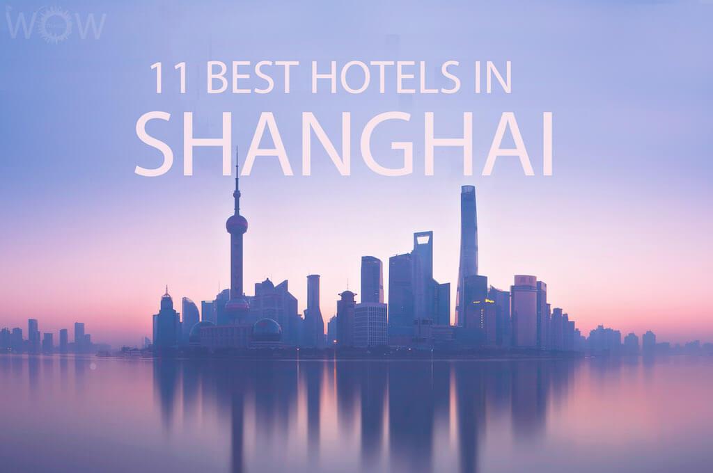 11 Best Hotels in Shanghai