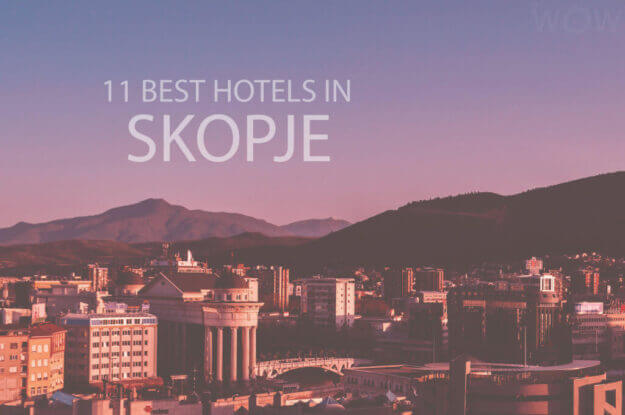 11 Best Hotels in Skopje