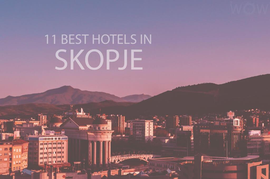 11 Best Hotels in Skopje