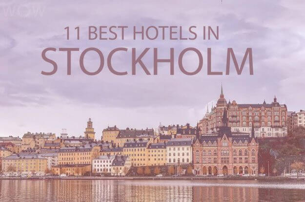 11 Best Hotels in Stockholm
