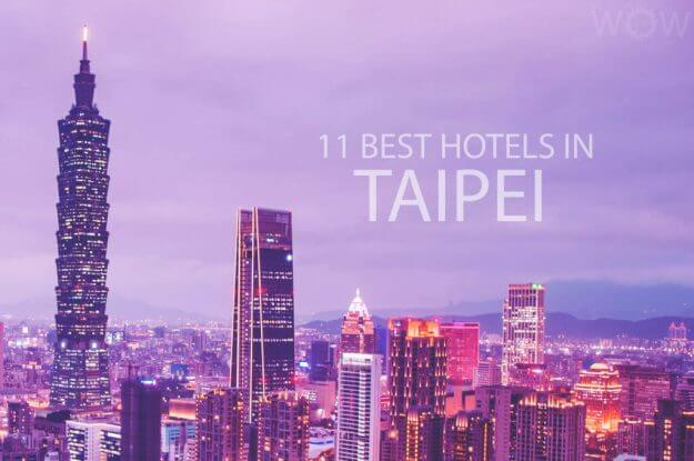 11 Best Hotels in Taipei