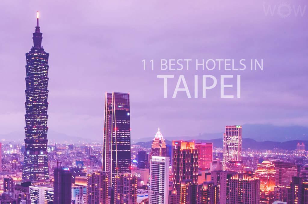 11 Best Hotels in Taipei