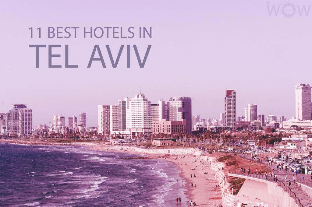 11 Best Hotels in Tel Aviv